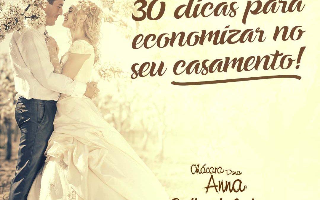 30 Dicas para Você Economizar no seu Casamento 2